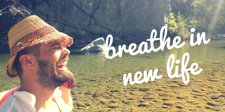 breathe in new life